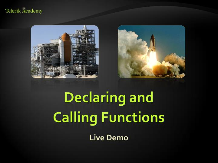 Declaring and Calling