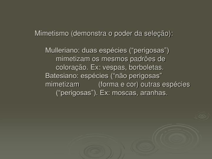 Mimetismo (demonstra o poder da seleção):