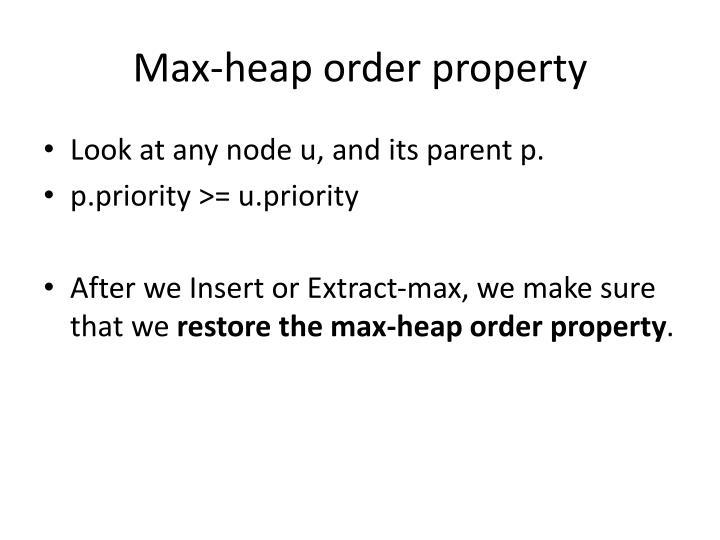 Max-heap order property