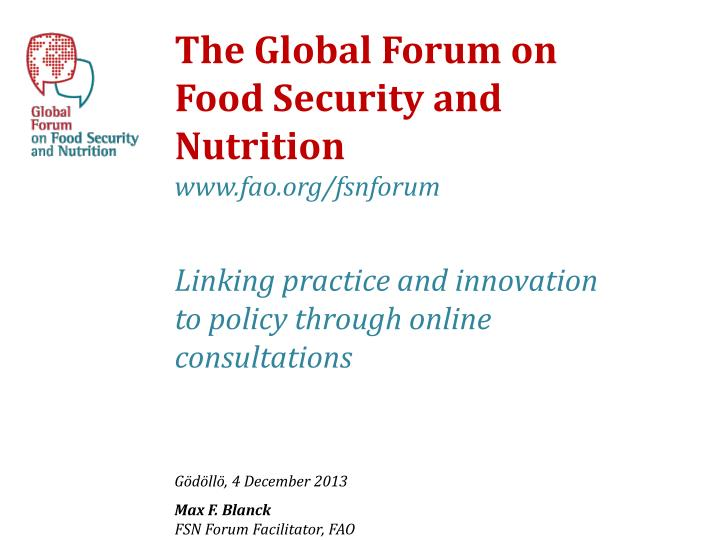 The Global Forum on Food Security and Nutrition