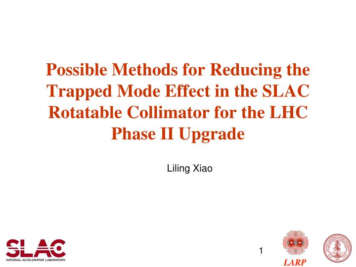 Possible Methods for Reducing the Trapped Mode Effect in the SLAC Rotatable Collimator for the LHC P...