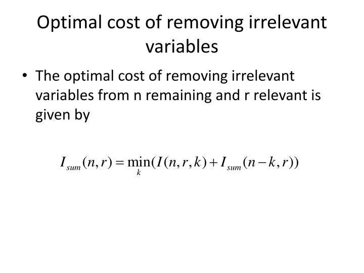 Optimal cost of removing irrelevant variables