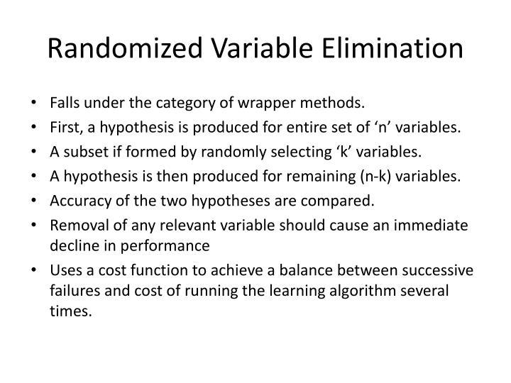 Randomized Variable Elimination