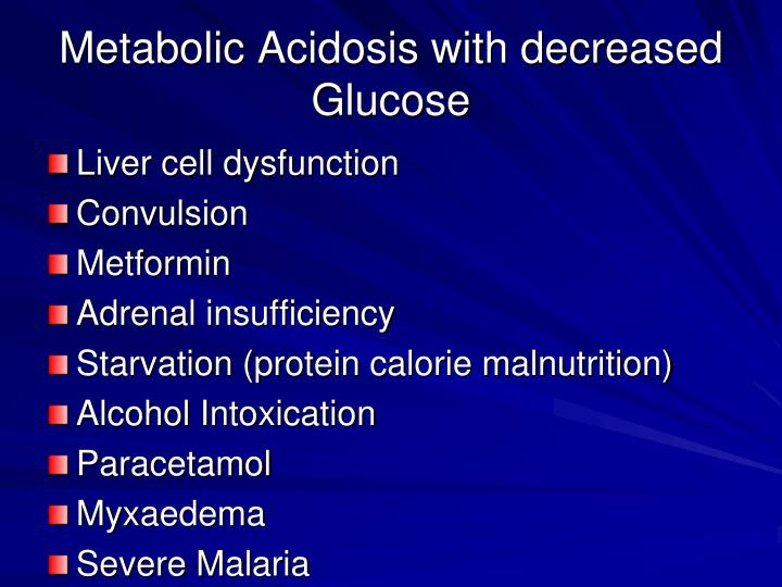 Metabolic Acidosis with decreased Glucose