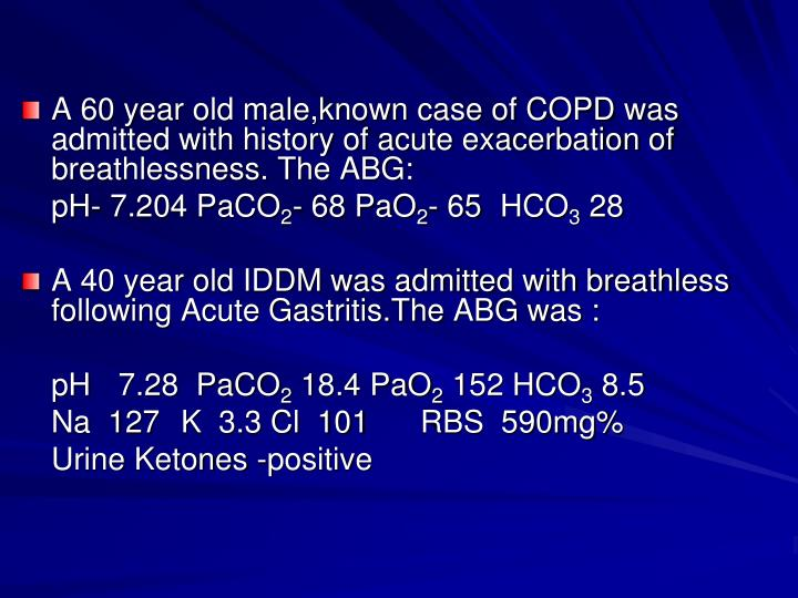 A 60 year old male,known case of COPD was admitted with history of acute exacerbation of breathlessness. The ABG: