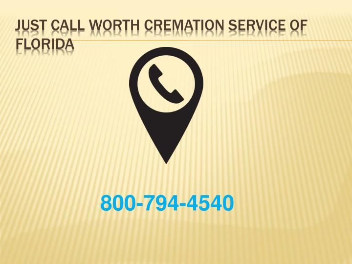 Just call Worth cremation service of