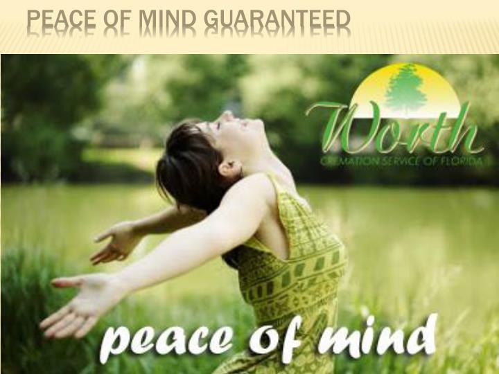 Peace of mind guaranteed