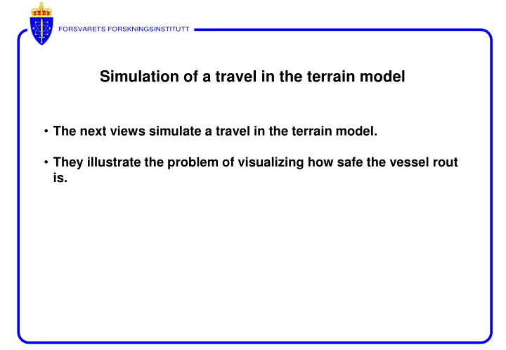 Simulation of a travel in the terrain model