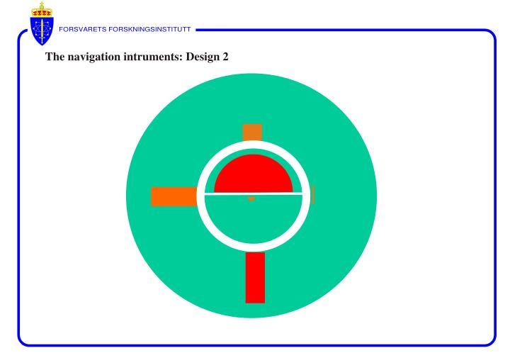The navigation intruments: Design 2
