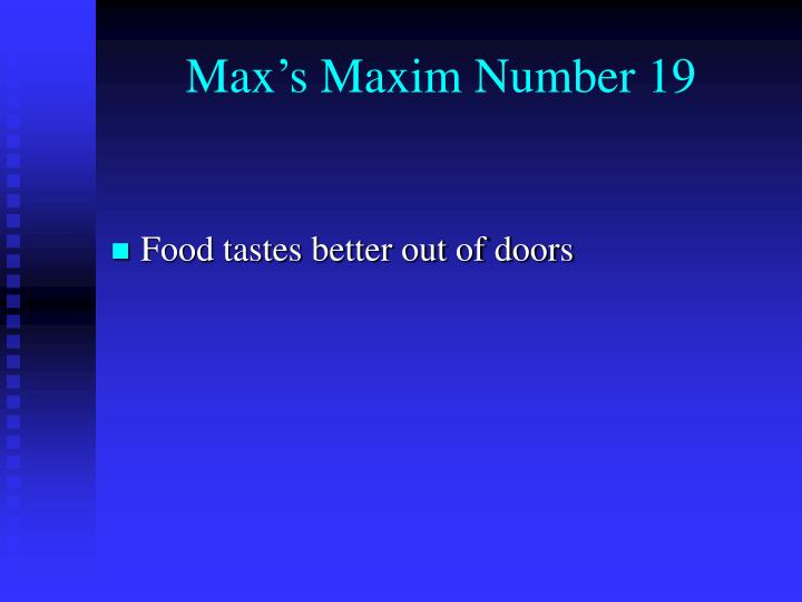 Max's Maxim Number 1