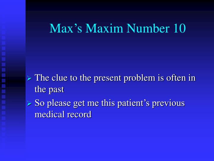Max's Maxim Number 10
