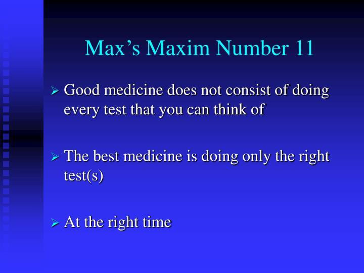 Max's Maxim Number 11