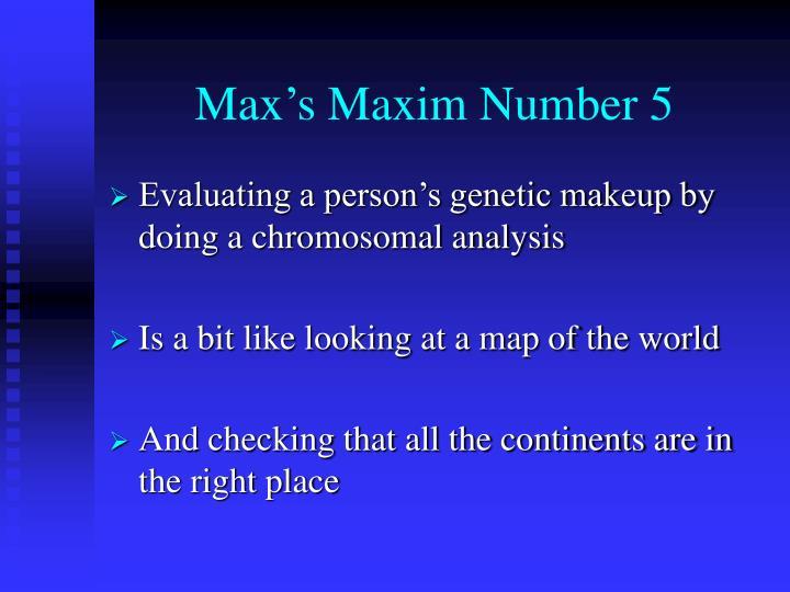 Max's Maxim Number 5