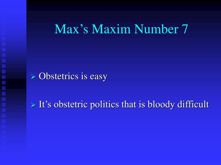 Max's Maxim Number 7