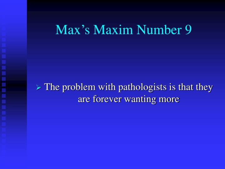 Max's Maxim Number 9