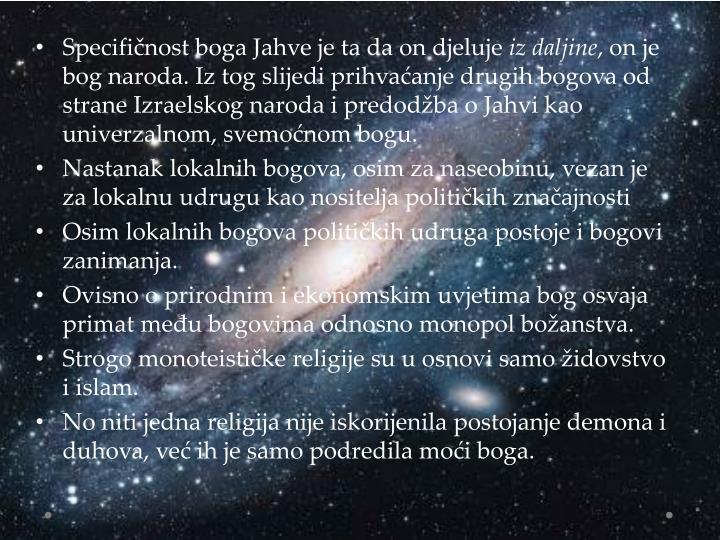 Specifičnost boga Jahve je ta da on djeluje