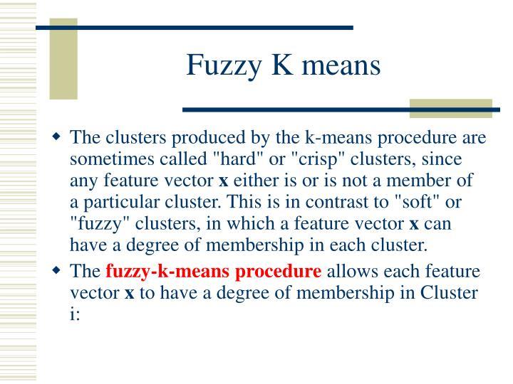 Fuzzy K means