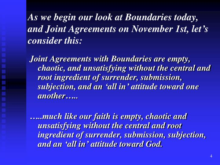 As we begin our look at Boundaries today, and Joint Agreements on November 1st, let's consider this: