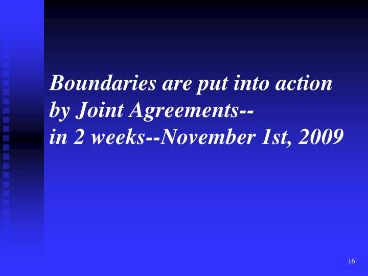 Boundaries are put into action by Joint Agreements--