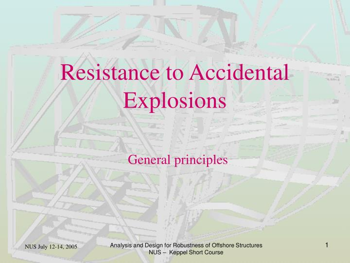 Resistance to Accidental  Explosions