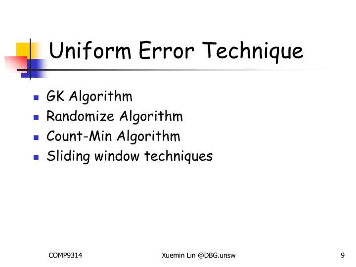Uniform Error Technique