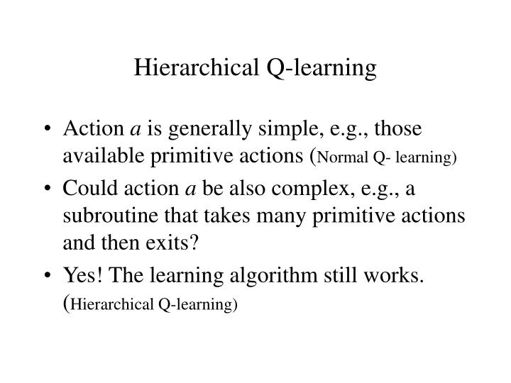 Hierarchical Q-learning
