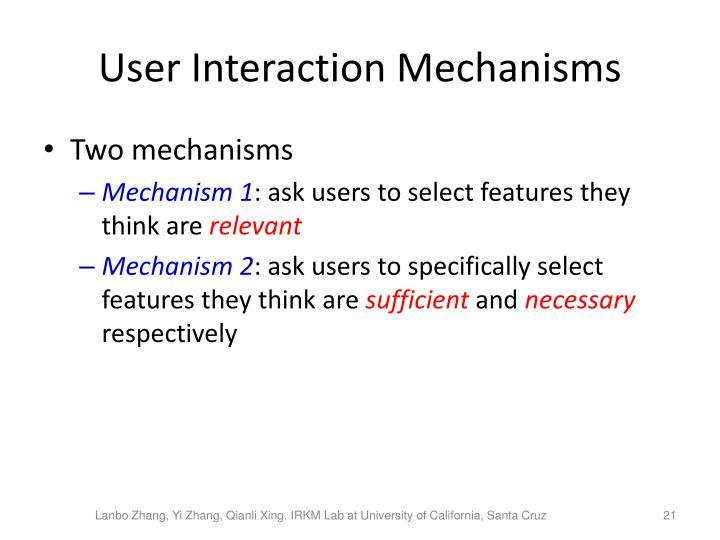 User Interaction Mechanisms
