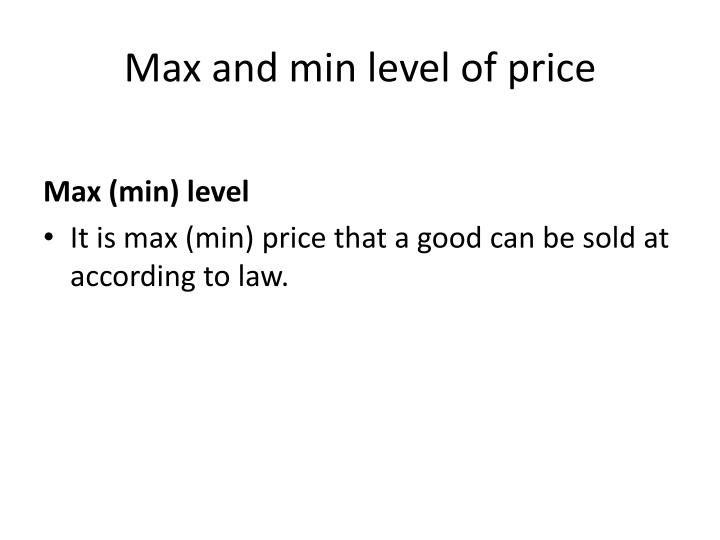 Max and min level of price