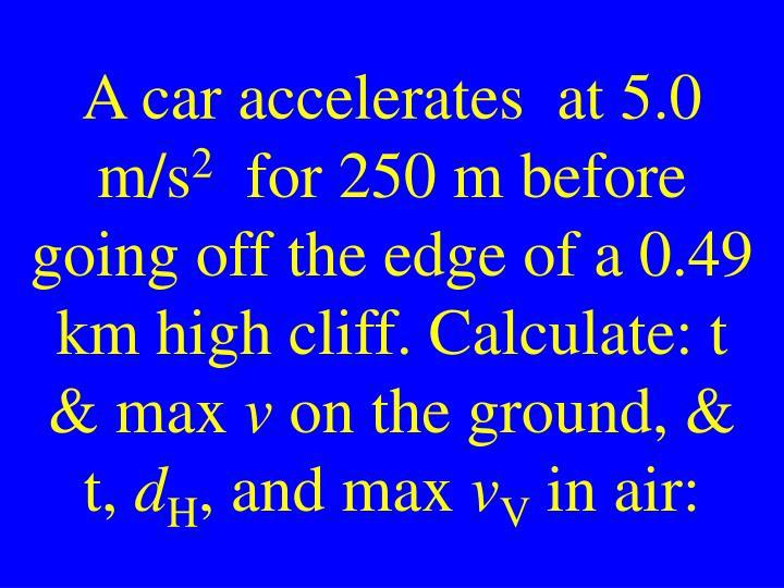 A car accelerates  at 5.0 m/s