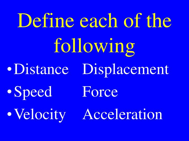 Define each of the following