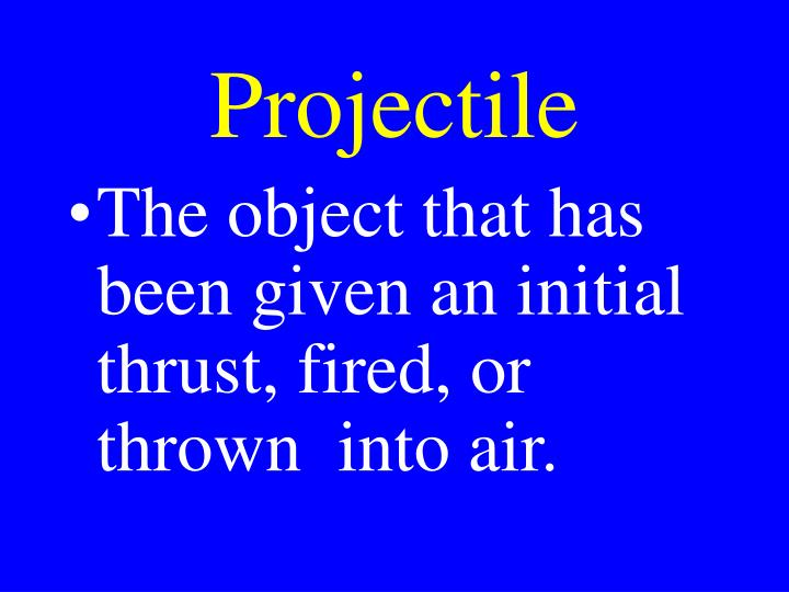 Projectile