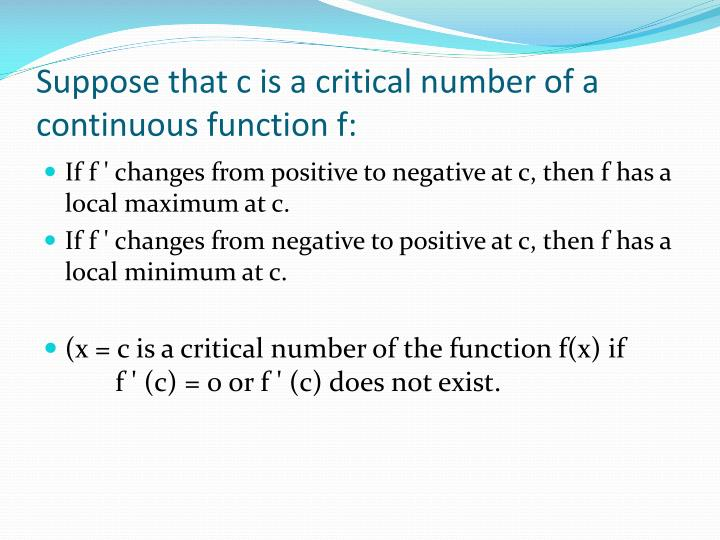 Suppose that c is a critical number of a continuous function f: