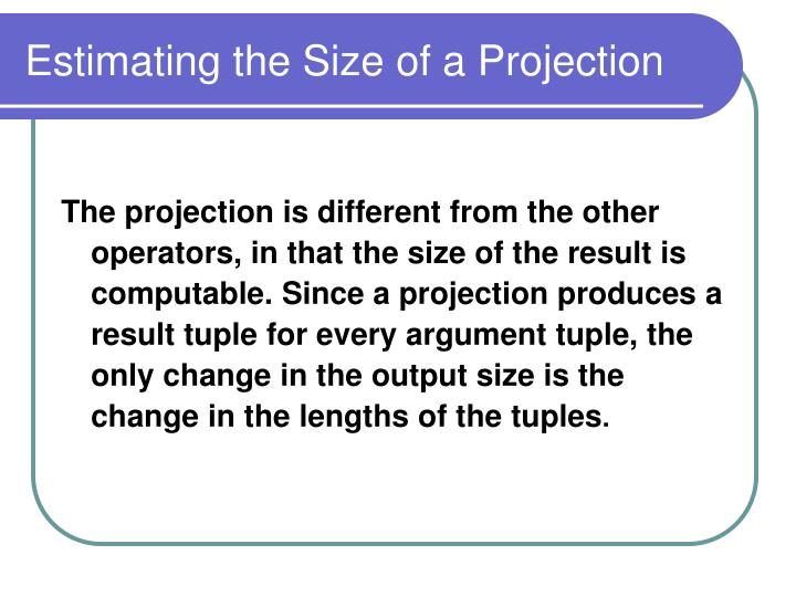 Estimating the Size of a Projection