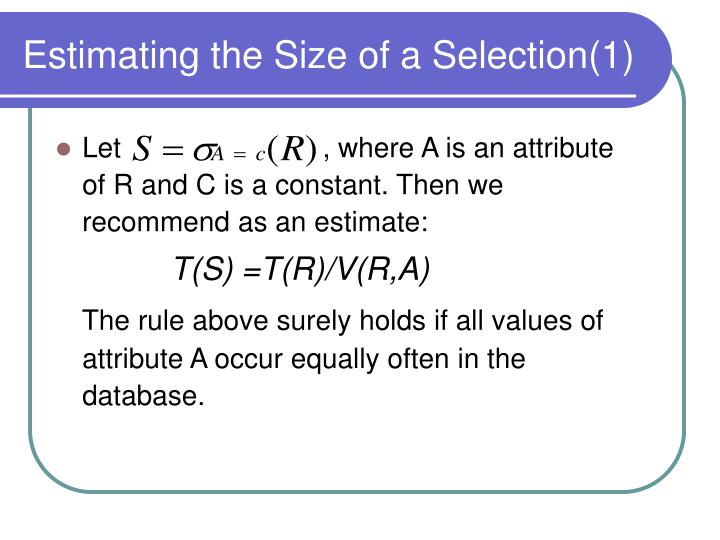 Estimating the Size of a Selection(1)
