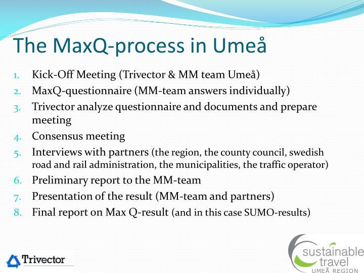 The MaxQ-process in Umeå