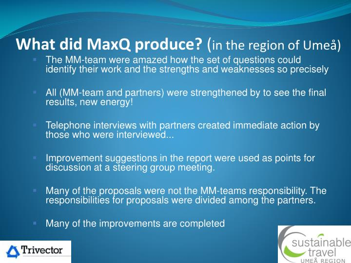 What did MaxQ produce?