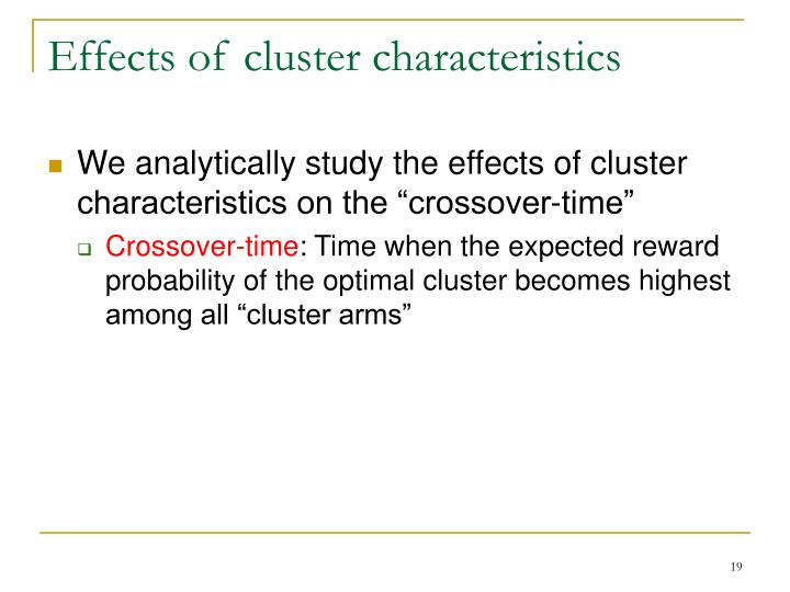 Effects of cluster characteristics