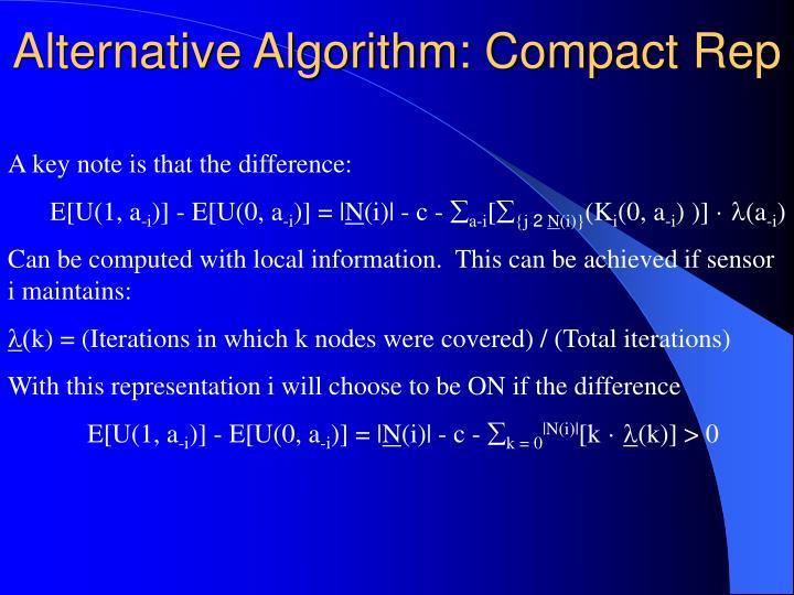 Alternative Algorithm: Compact Rep