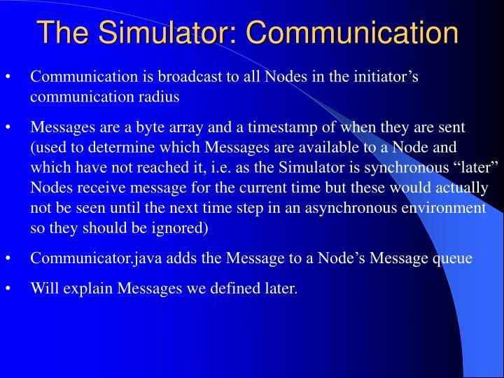 The Simulator: Communication