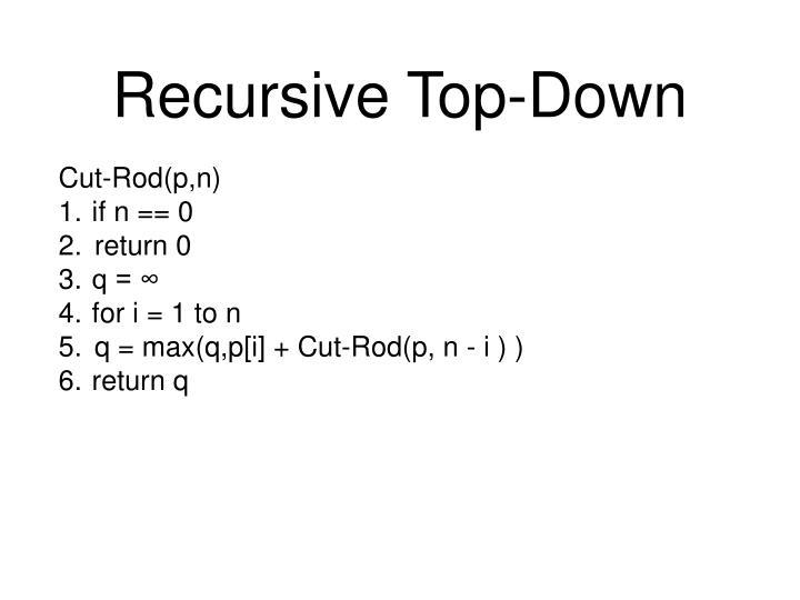 Recursive Top-Down