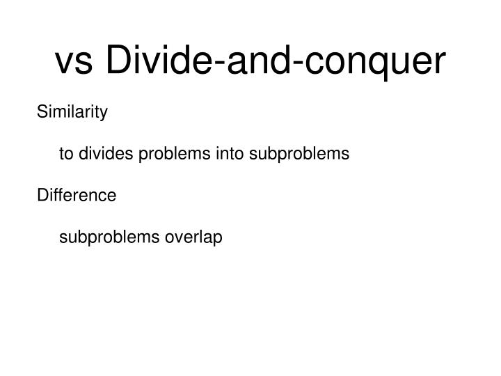 vs Divide-and-conquer