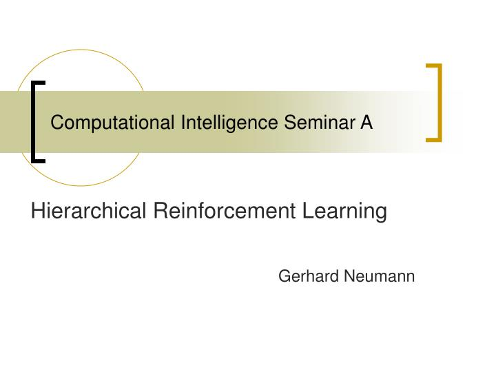 Computational intelligence seminar a