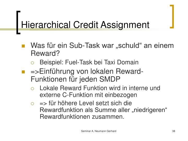 Hierarchical Credit Assignment