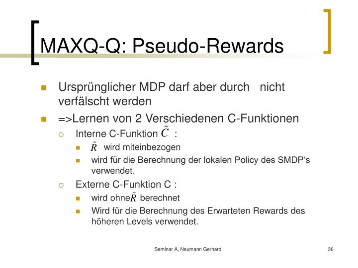 MAXQ-Q: Pseudo-Rewards