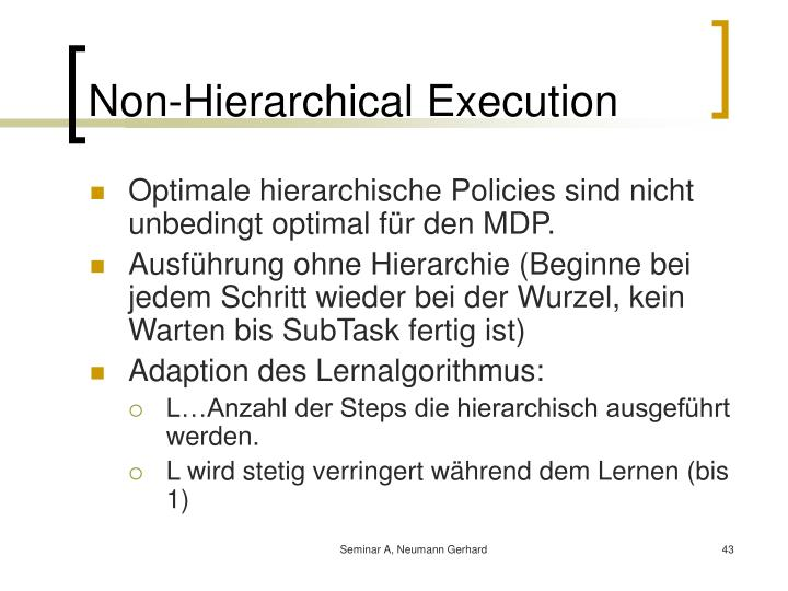 Non-Hierarchical Execution