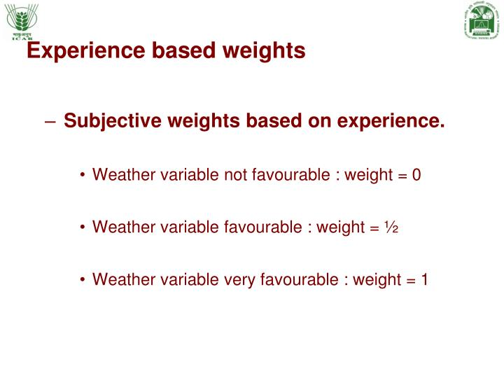 Experience based weights