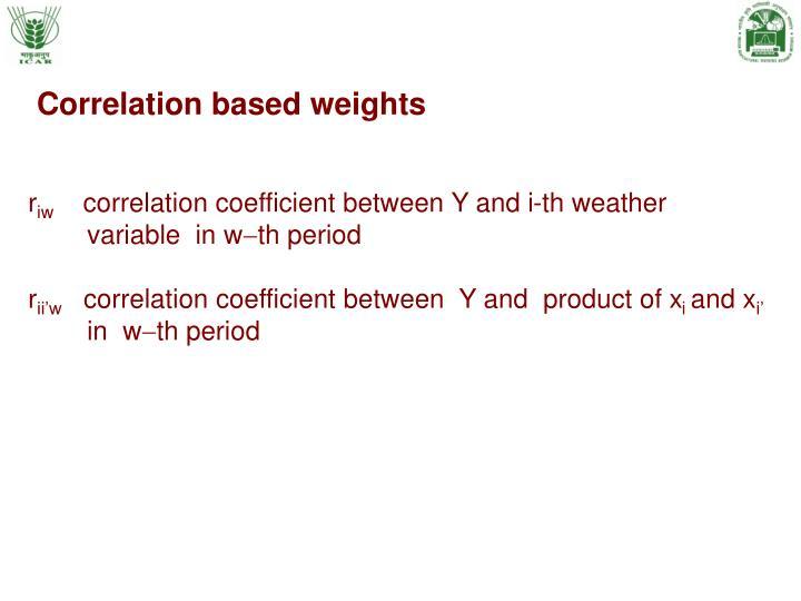 Correlation based weights