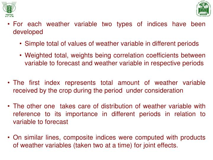 For each weather variable two types of indices have been developed