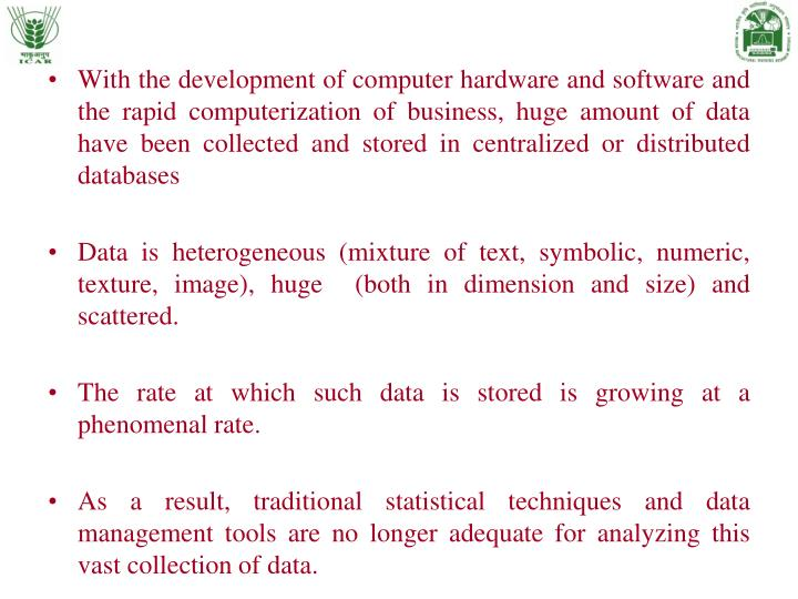 With the development of computer hardware and software and the rapid computerization of business, huge amount of data have been collected and stored in centralized or distributed databases