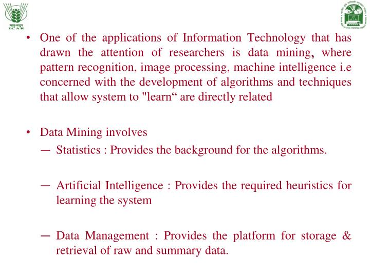 One of the applications of Information Technology that has drawn the attention of researchers is data mining